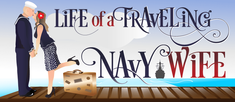 Life of a Traveling Navy Wife