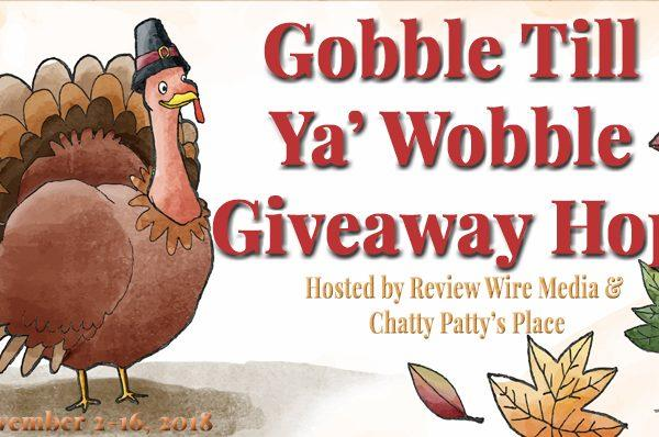The Review Wire Gobble Till Ya Wobble Giveaway Hop 2018